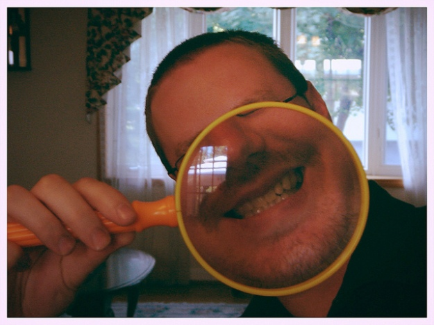 Hubby Magnified!